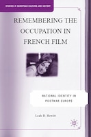 Remembering The Occupation In French Film: National Identity in Postwar Europe