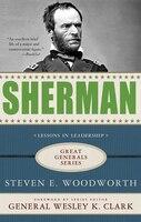Sherman:  Lessons in Leadership: Lessons in Leadership