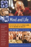 Mind and Life: Discussions with the Dalai Lama on the Nature of Reality