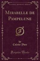 Mirabelle de Pampelune (Classic Reprint)