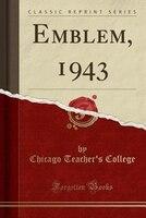 Emblem, 1943 (Classic Reprint)