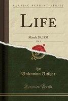 Life, Vol. 2: March 29, 1937 (Classic Reprint)