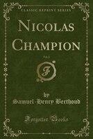 Nicolas Champion, Vol. 2 (Classic Reprint)