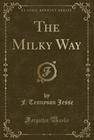 The Milky Way (Classic Reprint)