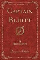 Captain Bluitt (Classic Reprint)