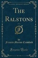 The Ralstons, Vol. 1 (Classic Reprint)