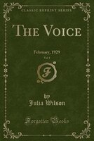 The Voice, Vol. 1: February, 1929 (Classic Reprint)