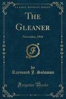 The Gleaner: November, 1944 (Classic Reprint)