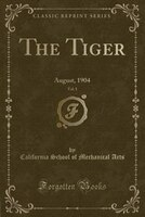 The Tiger, Vol. 1: August, 1904 (Classic Reprint)