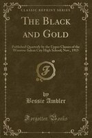 The Black and Gold: Published Quarterly by the Upper Classes of the Winston-Salem City High School; Nov., 1915 (Classic