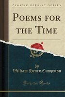 Poems for the Time (Classic Reprint)