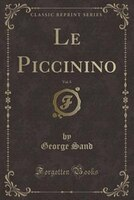 9780243982332 - George Sand: Le Piccinino, Vol. 5 (Classic Reprint) - كتاب