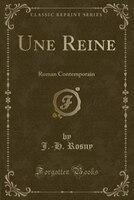 9780243994038 - J.-h. Rosny: Une Reine: Roman Contemporain (Classic Reprint) - كتاب