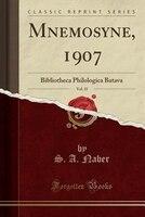 9780243994274 - S. A. Naber: Mnemosyne, 1907, Vol. 35: Bibliotheca Philologica Batava (Classic Reprint) - كتاب