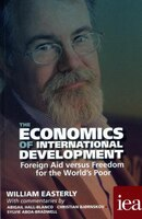 The Economics Of International Development: Foreign Aid Versus Freedom For The World's Poor 2016