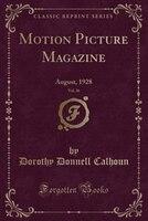 Motion Picture Magazine, Vol. 36: August, 1928 (Classic Reprint)