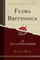 Flora Britannica, Vol. 2 (Classic Reprint)