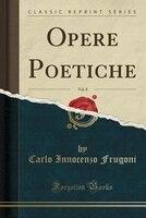 Opere Poetiche, Vol. 8 (Classic Reprint)