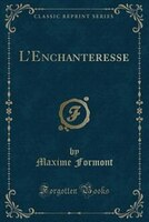 L'Enchanteresse (Classic Reprint)