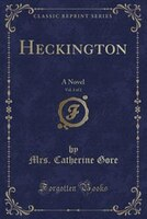 Heckington, Vol. 1 of 2: A Novel (Classic Reprint)