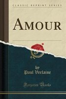Amour (Classic Reprint)