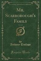Mr. Scarborough's Family, Vol. 1 of 3 (Classic Reprint)