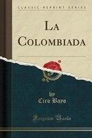 La Colombiada (Classic Reprint)