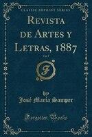 Revista de Artes y Letras, 1887, Vol. 9 (Classic Reprint)