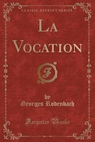 La Vocation (Classic Reprint)