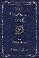 The Valenian, 1918 (Classic Reprint)