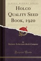 Holco Quality Seed Book, 1920 (Classic Reprint)