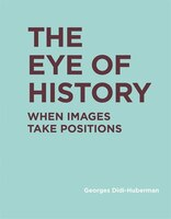 The Eye of History: When Images Take Positions
