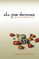 All For Nothing: Hamlet's Negativity