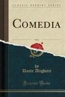 Comedia, Vol. 2 (Classic Reprint) - Dante Alighieri