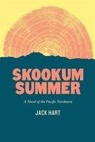 Skookum Summer: A Novel of the Pacific Northwest