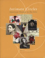 Intimate Circles: American Women In The Arts