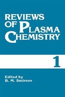 Reviews of Plasma Chemistry: Volume 1