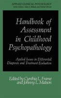 Handbook of Assessment in Childhood Psychopathology: Applied Issues in Differential Diagnosis and Treatment Evaluation