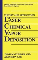Theory and Application of Laser Chemical Vapor Deposition