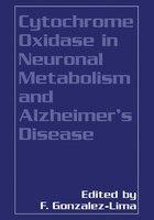 Cytochrome Oxidase In Neuronal Metabolism And Alzheimer's Disease