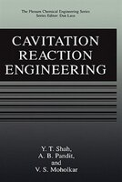 Cavitation Reaction Engineering