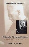 Alexander Romanovich Luria: A Scientific Biography