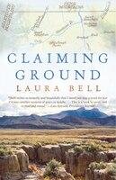 Claiming Ground: A Memoir