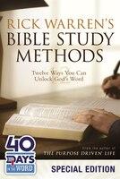Rick Warren's Bible Study Methods:  40 Days in the Word Special Edition: Twelve Ways You Can Unlock God's Word