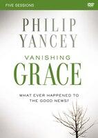 Vanishing Grace A Dvd Study