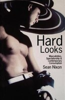 Hard Looks: Masculinities, Spectatorship and Contemporary Consumption