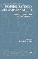 Demobilization in Subsaharan Africa: The Development and Security Impacts