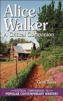 Alice Walker:  A Critical Companion