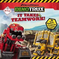 Dinotrux:  It Takes Teamwork!