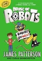 House Of Robots:  Robots Go Wild